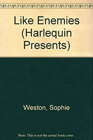 Like Enemies by Sophie Weston (1986-08-01)