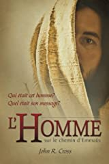 The Stranger on the Road to Emmaus (French): Who was the Man? What was the Message? Broché