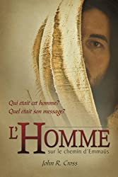 The Stranger on the Road to Emmaus (French): Who was the Man? What was the Message?