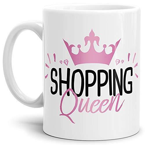 Tassendruck Spaß-Tasse Shopping Queen/Freundin/Einkaufen/Shoppen/Königin/Krone/Mug/Cup Qualität - 25 Jahre Erfahrung