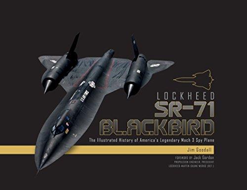 Lockheed SR-71 Blackbird: The Illustrated History of America's Legendary Mach 3 Spy Plane por James C. Goodall