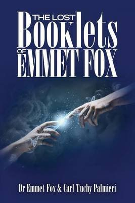 [(The Lost Booklets of Emmett Fox)] [By (author) Dr Emmet Fox ] published on (February, 2014)