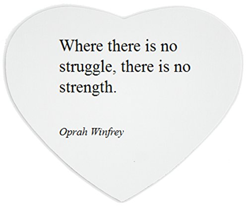 heartshaped-mousepad-with-oprah-winfrey-where-there-is-no-struggle-there-is-no-strength