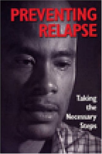 Preventing Relapse: Taking the Necessary Steps