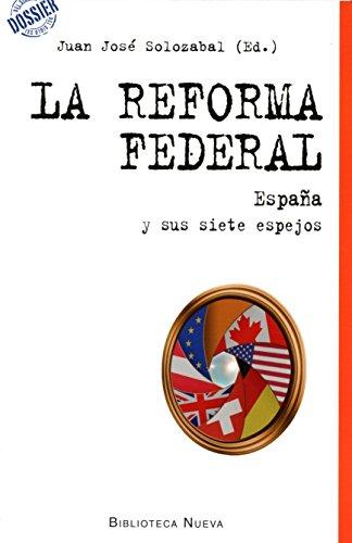 La reforma federal: España y sus siete espejos (DOSSIER DEL SIGLO XXI)
