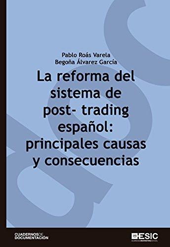 La reforma del sistema de post-trading español: principales causas y consecuencias por Pablo Roás Varela