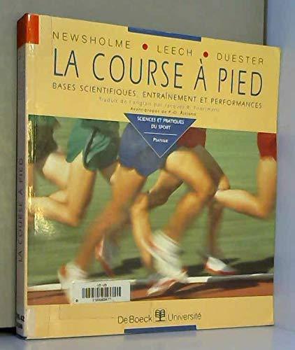 La course à pied. Bases scientifiques, entraînement et performances