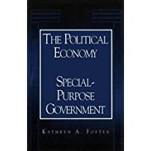 The Political Economy of Special-Purpose Government (American Governance and Public Policy)