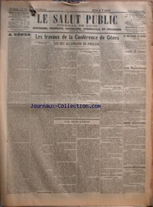 SALUT PUBLIC (LE) [No 103] du 13/04/1922 - A GENES PAR MAURICE ZIMMERMANN - LES TRAVAUX DE LA CONFERENCE DE GENES - LE JEU ALLEMAND DE PRECISE - LA SITUATION - POUR LE RHIN LIBRE - M MILLERAND AU MAROC - CONSEIL DE CABINET - LES REPARATIONS - CONGRES UNIVERSITAIRES - LES INONDATIONS