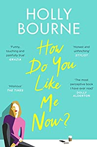 How Do You Like Me Now?: the hilarious and searingly honest novel everyone is talking about (English Edition)