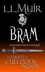 Bram: A Highlander Romance (The Ghosts of Culloden Moor Book 35)