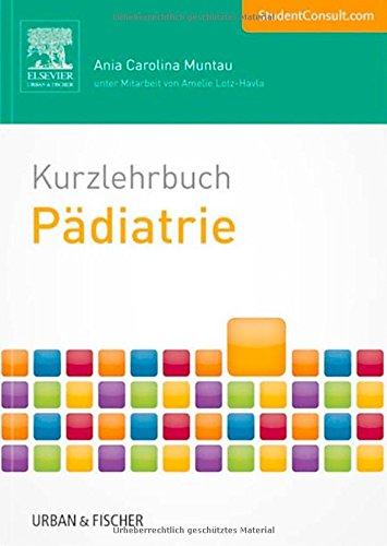 Kurzlehrbuch Pädiatrie: Mit StudentConsult-Zugang (Kurzlehrbücher)