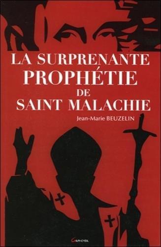 La surprenante prophétie de Saint Malachie