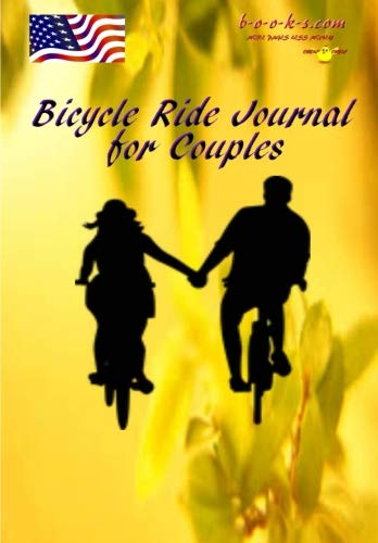 Bicycle Ride Journal For Couples 2019: Register places of interest from journey start to finish por Stan Black