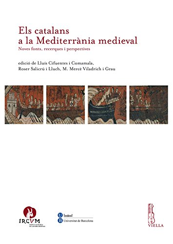 Els catalans a la Mediterrània medieval: Noves fonts, recerques i perspectives (Catalan Edition) por Autori Vari