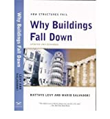 By Levy, Matthys [ [ Why Buildings Fall Down: How Structures Fail ] ] Feb-2002[ Paperback ]