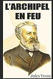 Telecharger Livres L ARCHIPEL EN FEU (PDF,EPUB,MOBI) gratuits en Francaise