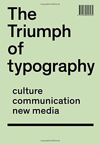 The Triumph of Typography: Text and Design in the information Era