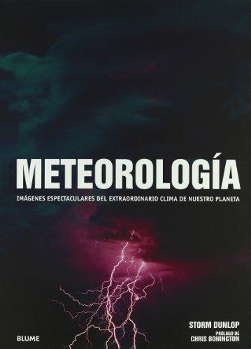 Descargar Libro Meteorología: Imágenes espectaculares del extraordinario clima de nuestro planeta de Storm Dunlop