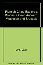 Flemish Cities Explored: Bruges, Ghent, Antwerp, Mechelen and Brussels