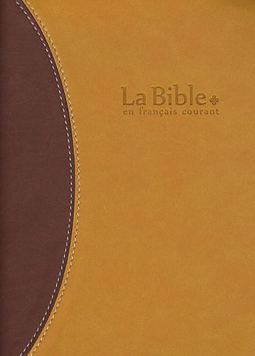 La Bible en français courant : Edition avec les livres deutérocanoniques, reliure semi-rigide, couverture vivella, tranche or (En Bible Courant La Francais)