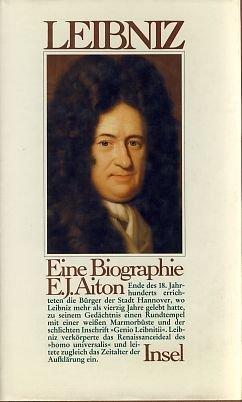 Gottfried Wilhelm Leibniz: Eine Biographie