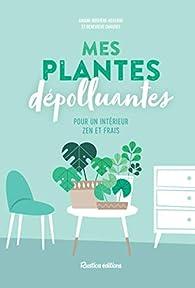 Mes plantes dépolluantes pour un intérieur zen et frais par Ariane Boixière-Asseray