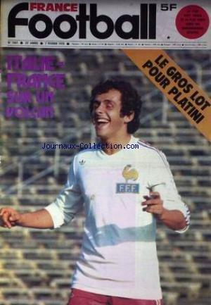 FRANCE FOOTBALL [No 1661] du 07/02/1978 - ITALIE-FRANCE SUR UN VOLCAN - PLATINI.
