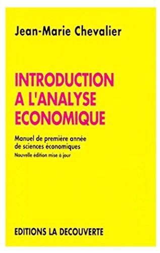 Introduction à l'analyse économique : Manuel de première année de sciences économiques