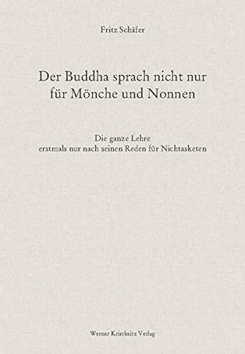 Der Buddha sprach nicht nur für Mönche und Nonnen