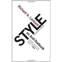 Style: An Anti-Textbook by Richard A. Lanham (2007-07-01)
