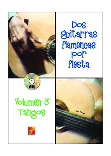Dos guitarras flamencas por fiesta (Volumen 3) Tangos - 1 Libro + 1 CD