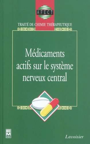 Traité de chimie thérapeutique Volume 7 : Médicaments actifs sur le système nerveux central
