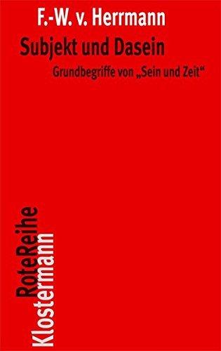 Subjekt Und Dasein: Grundbegriffe Von Sein Und Zeit (Klostermann Rotereihe) by Friedrich-Wilhelm Von Herrmann (2013-11-06)