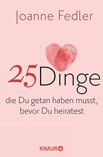 25-dinge-die-du-getan-haben-musst-bevor-du-heiratest