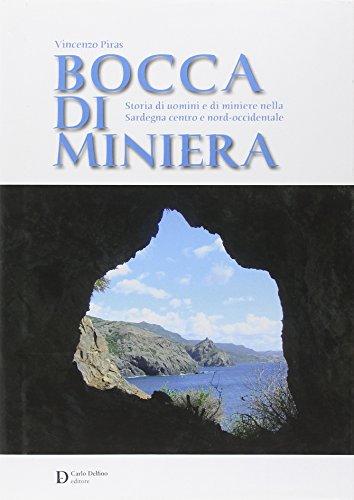Bocca di miniera. Storia di uomini e di miniere nella Sardegna nord-occidentale