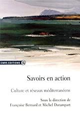 Savoirs en action : Culture et réseaux méditerranéens