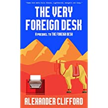 The Very Foreign Desk (The Foreign Desk Book 2)