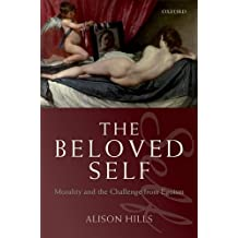 The Beloved Self: Morality and the Challenge from Egoism (English Edition)