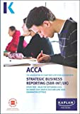 STRATEGIC BUSINESS REPORTING - STUDY TEXT (Kaplan Approved Acca)