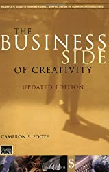 The Business Side of Creativity: The Complete Guide for Running a Graphic Design or Communications Business (Norton Professional Books for Architects & Designers)