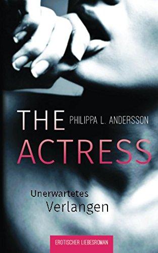 erotische liebesromane The Actress - Unerwartetes Verlangen (Erotischer Liebesroman)
