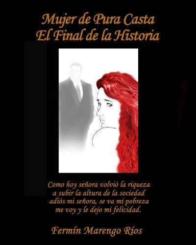 Mujer de Pura Casta - El Final de la Historia por Fermin Marengo Rios
