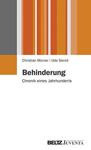 Behinderung: Chronik eines Jahrhunderts (Juventa Paperback)