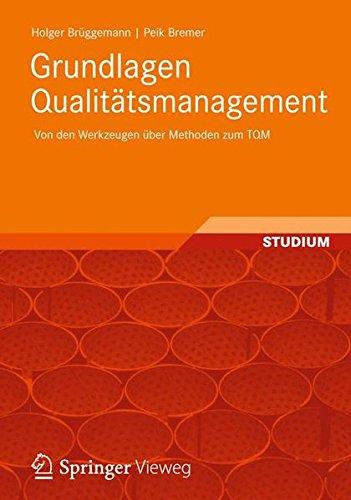 Grundlagen Qualitätsmanagement: Von den Werkzeugen über Methoden zum TQM (German Edition)