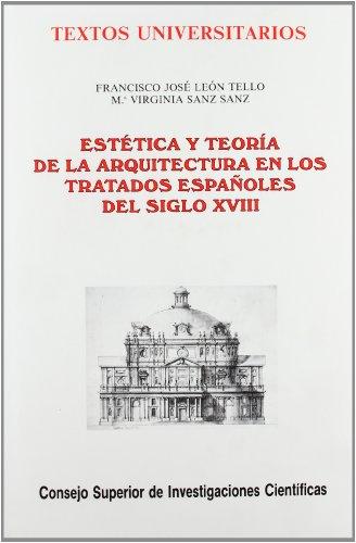 Estética y teoría de la arquitectura en los tratados españoles del siglo XVIII (Textos Universitarios) por Francisco José León Tello