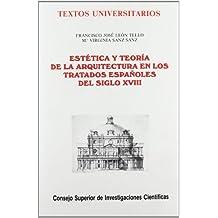 Estética y teoría de la arquitectura en los tratados españoles del siglo XVIII (Textos Universitarios)