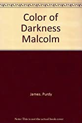 Color of Darkness & Malcolm