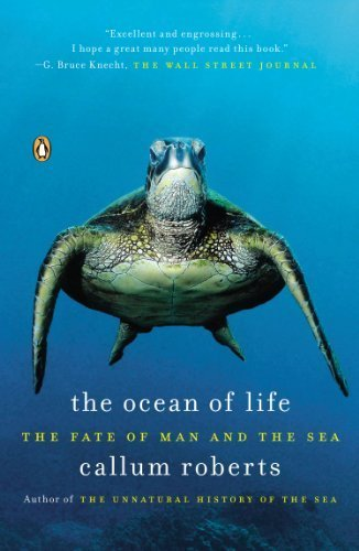 The Ocean of Life: The Fate of Man and the Sea by Callum Roberts (30-Apr-2013) Paperback