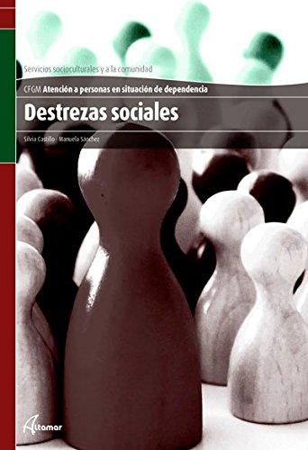 Destrezas sociales (CFGM ATENCIÓN A PERSONAS EN SITUACIÓN DE DEPENDENC) por M. Sánchez S. Castillo